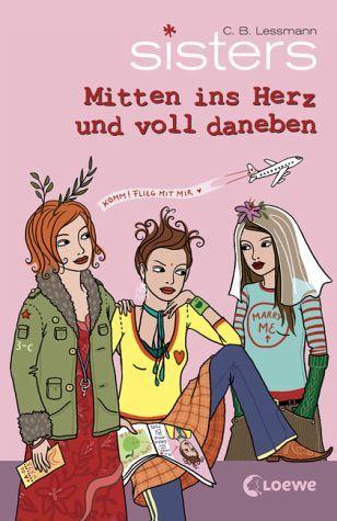 Mitten ins Herz und voll daneben / Sisters Bd.10