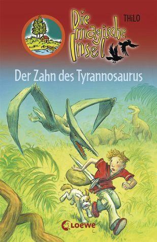 Der Zahn des Tyrannosaurus / Die magische Insel Bd.9